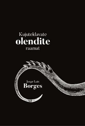 Jorge Borges, Kujuteldavate olendite raamat