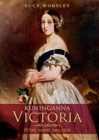 Люси Уорсли, Kuninganna Victoria. Tütar, naine, ema, lesk