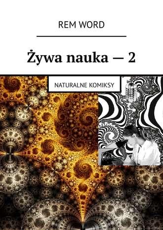 RemWord, Żywa nauka–2. Naturalne komiksy