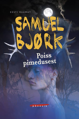 Самюэль Бьорк, Poiss pimedusest