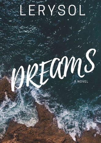 Lerysol, Dreams