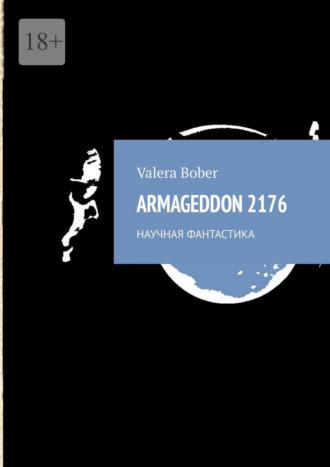 Valera Bober, ARMAGEDDON2176. Научная фантастика