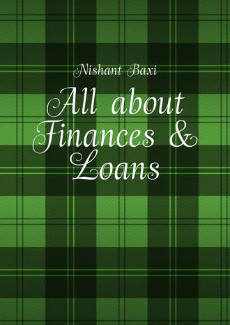 Nishant Baxi, All about Finances & Loans