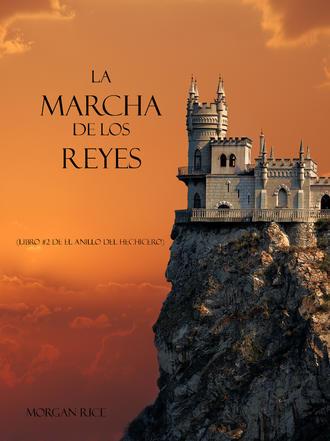 Морган Райс, La Marcha De Los Reyes