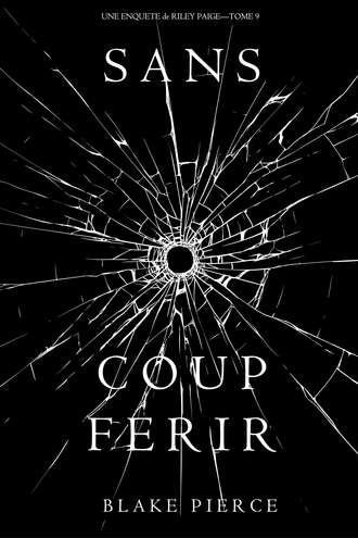 Блейк Пирс, Sans Coup Ferir