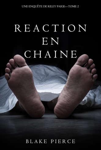 Blake Pierce, Réaction en Chaîne