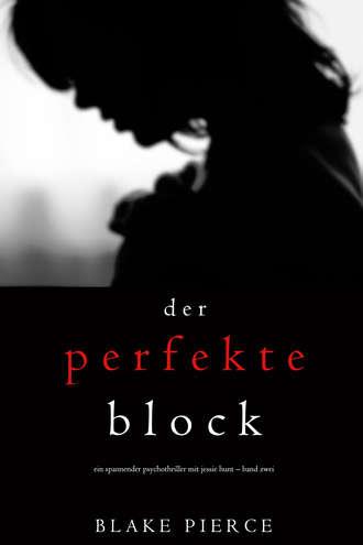 Блейк Пирс, Der Perfekte Block