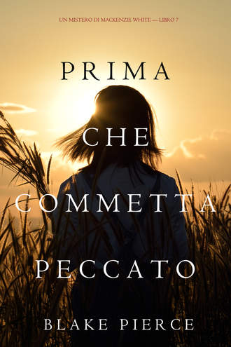 Блейк Пирс, Prima Che Commetta Peccato