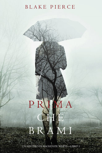 Блейк Пирс, Prima Che Brami