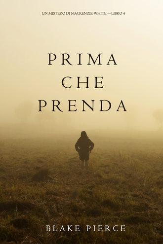 Блейк Пирс, Prima Che Prenda