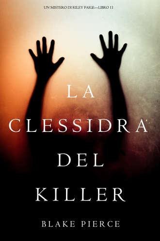 Блейк Пирс, La Clessidra del Killer