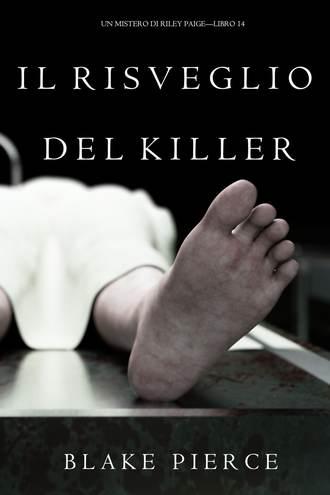 Блейк Пирс, Il Risveglio Del Killer