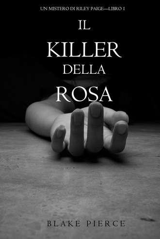 Blake Pierce, Il Killer della Rosa