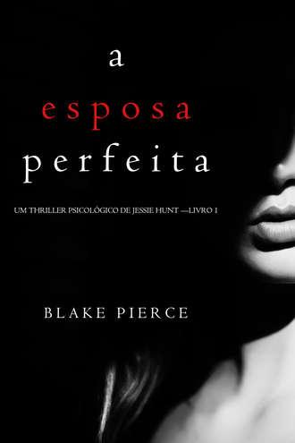 Блейк Пирс, A Esposa Perfeita