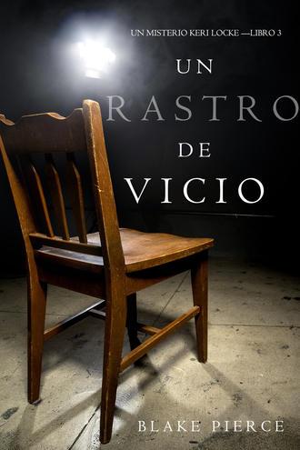 Блейк Пирс, Un Rastro de Vicio