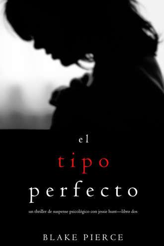 Блейк Пирс, El Tipo Perfecto