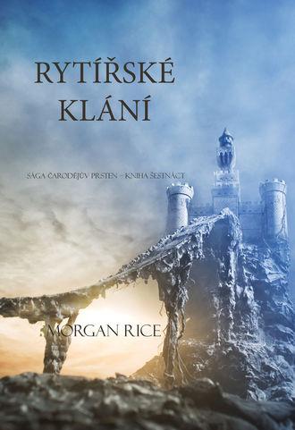 Морган Райс, Rytířské Klání