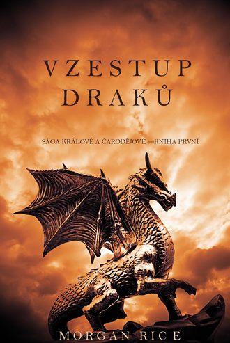 Морган Райс, Vzestup Draků