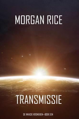 Морган Райс, Transmissie