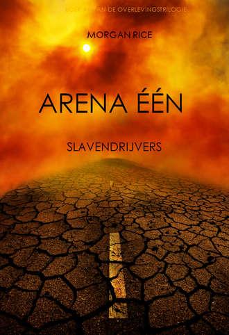 Морган Райс, Arena Één: Slavendrijvers