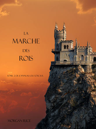 Morgan Rice, La Marche Des Rois