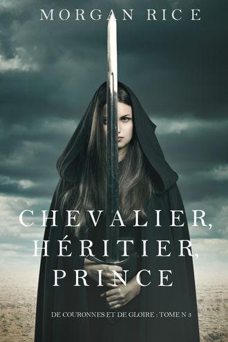 Морган Райс, Chevalier, Héritier, Prince
