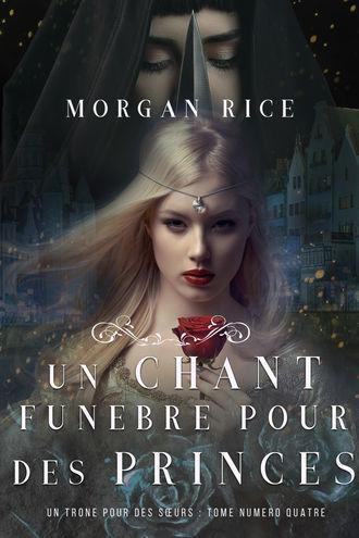 Морган Райс, Un Chant Funèbre pour des Princes
