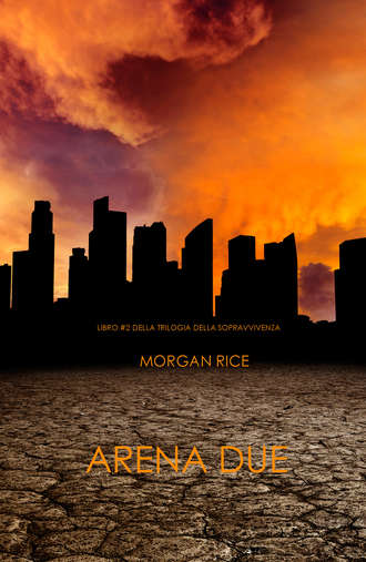 Morgan Rice, Arena Due