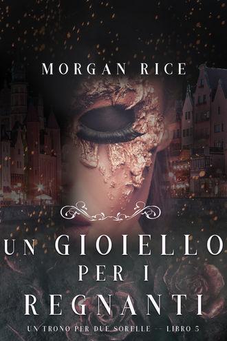 Морган Райс, Un Gioiello per I Regnanti