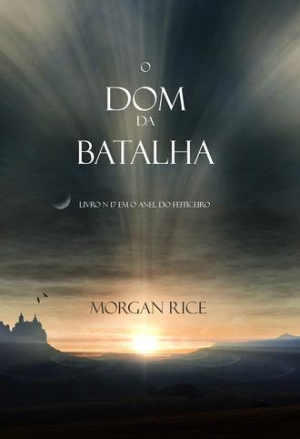 Морган Райс, O Dom da Batalha