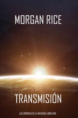 Морган Райс, Transmisión