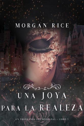 Морган Райс, Una Joya para La Realeza