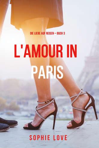 Sophie Love, Eine Liebe in Paris