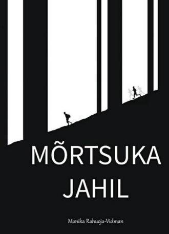 Monika Rahuoja-Vidman, Mõrtsuka jahil