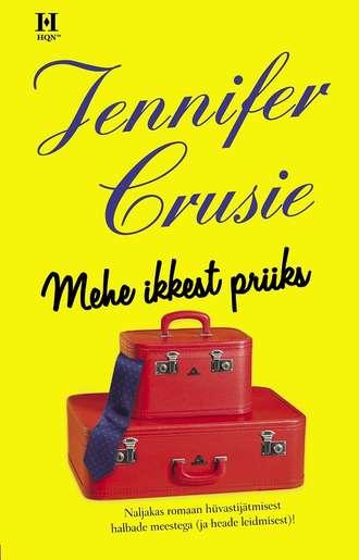 Jennifer Crusie, Mehe ikkest priiks