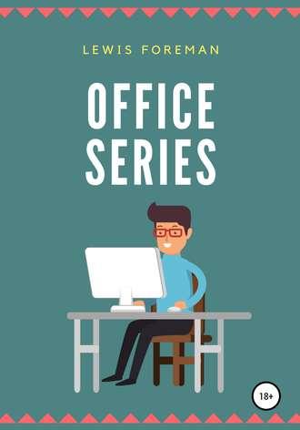 Lewis Foreman, Office Series