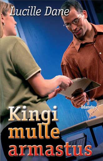 Lucille Dane, Kingi mulle armastus