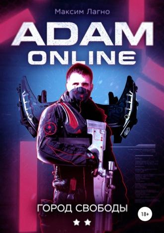 Максим Лагно, Adam Online 2: город Свободы