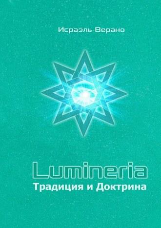 Исраэль Верано, Lumineria. Традиция иДоктрина