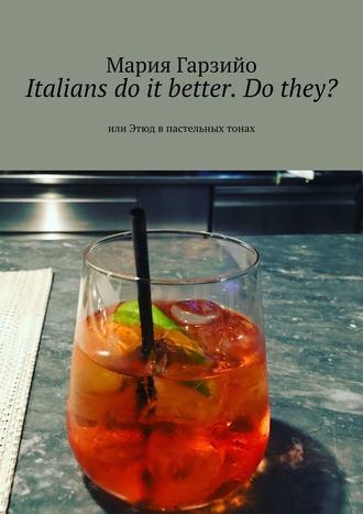 Мария Гарзийо, Italians do it better. Do they? Или Этюд впастельных тонах