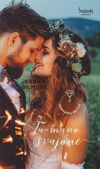 Jessica Gilmore, Tu – mano svajonė. Antra knyga