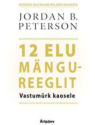 Jordan B. Peterson, 12 elu mängureeglit. Vastumürk kaosele