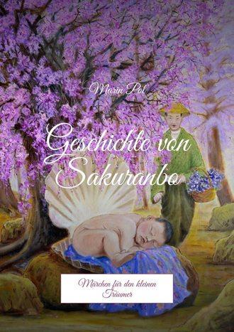 Marin Pol, Geschichte von Sakuranbo. Märchen für den kleinen Träumer