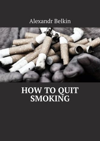 Alexandr Belkin, How toquit smoking