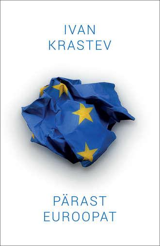 Ivan Krastev, Pärast Euroopat