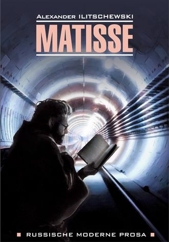 Alexander Ilitshewski, Matisse / Матисс. Книга для чтения на немецком языке