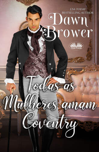 Dawn Brower, Todas As Mulheres Amam Coventry