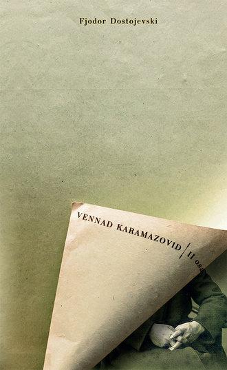 Fjodor Dostojevski, Vennad Karamazovid II osa