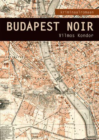 Vilmos Kondor, Budapest Noir