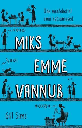 Gill Sims, Miks emme vannub